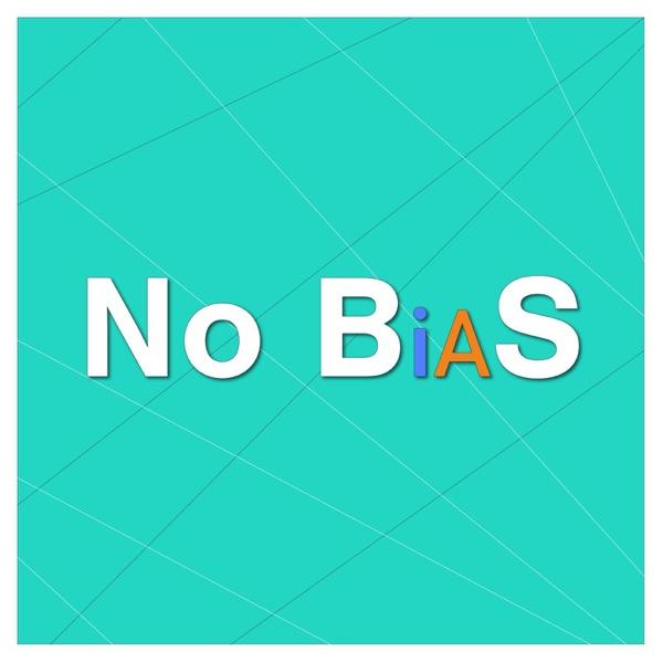 No BiAS