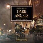 Dark Angels: Loyalität und Ehre (The Horus Heresy 6) [Ungekürzt]