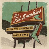 The Lil Smokies - Even the Darkness Has Arms