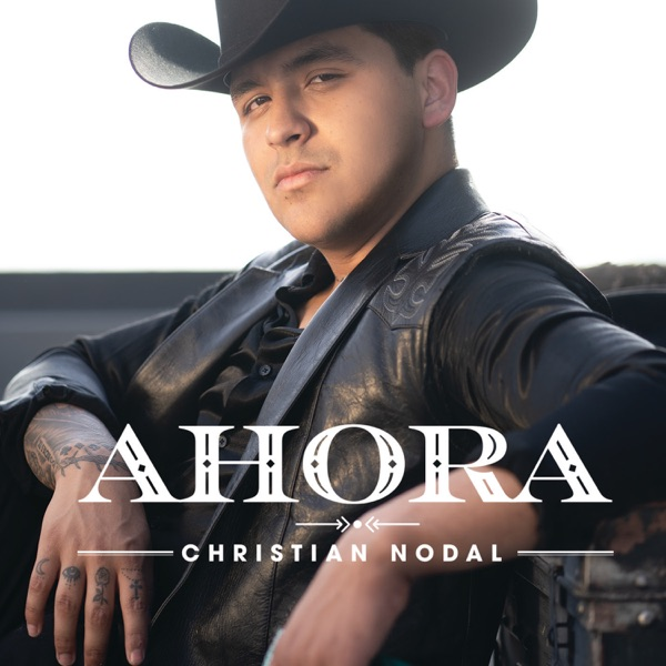 Christian Nodal - Ahora album wiki, reviews