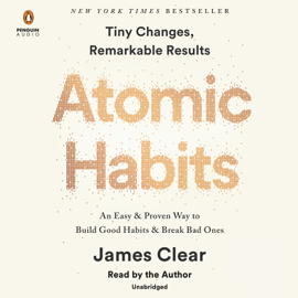Atomic Habits: An Easy & Proven Way to Build Good Habits & Break Bad Ones (Unabridged) - James Clear mp3 download