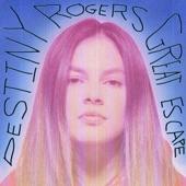Destiny Rogers - Kickin' Pushin'