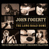 John Fogerty - The Long Road Home - The Ultimate John Fogerty / Creedence Collection artwork