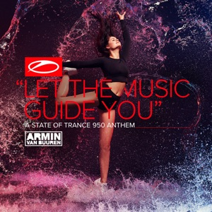 Let the Music Guide You (Asot 950 Anthem) - Single