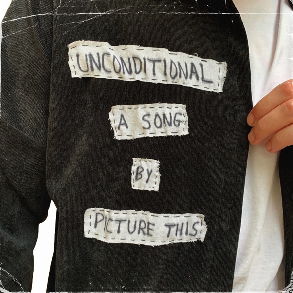 Picture This - Unconditional