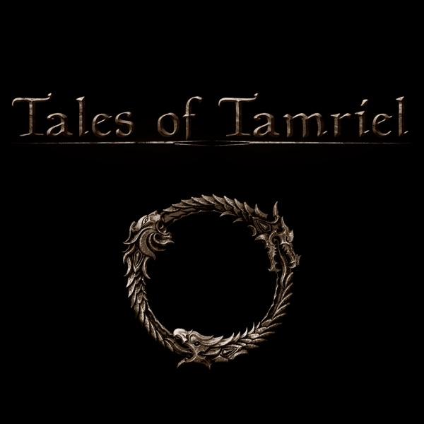 Tales of Tamriel | An Elder Scrolls Online Podcast