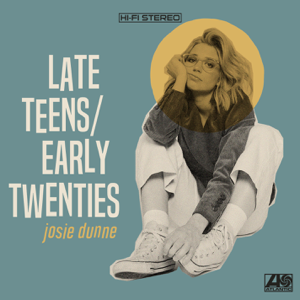Josie Dunne - Late Teens / Early Twenties - EP