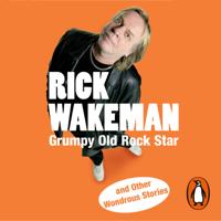 Rick Wakeman - Grumpy Old Rock Star artwork