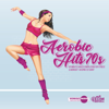 Aerobic Hits 70s: 60 Minutes Mixed Compilation for Fitness & Workout 140 bpm/32 Count (DJ MIX) - Hard EDM Workout