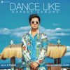 Harrdy Sandhu - Dance Like artwork