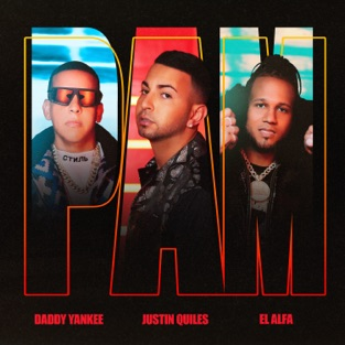Justin Quiles – PAM (feat. Daddy Yankee, El Alfa) – Single [iTunes Plus AAC M4A]