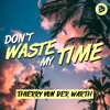 THIERRY VON DER WARTH - Don't Waste My Time artwork