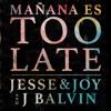 Jesse & Joy & J Balvin - Mañana Es Too Late ilustración
