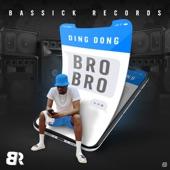 Ding Dong - Bro Bro