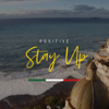 Positive - Stay Up artwork