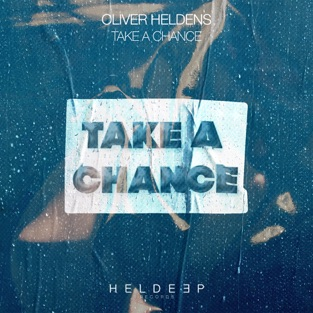 Oliver Heldens – Take a Chance – Single [iTunes Plus AAC M4A]