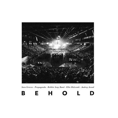 Behold (Live) [feat. Audrey Assad & Ellie Holcomb] - Single - Sara Groves