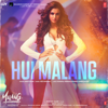 Hui Malang From Malang Unleash the Madness - Asees Kaur & Ved Sharma mp3