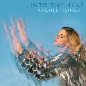 Rachel Reinert - Into the Blue