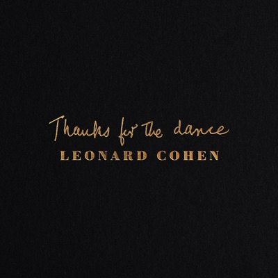 Leonard Cohen– Thanks For the Dance