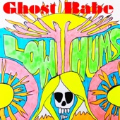 Low Hums - Ghost Babe