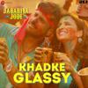 Khadke Glassy From Jabariya Jodi - Yo Yo Honey Singh, Ashok Mastie, Tanishk Bagchi & Jyotica Tangri mp3