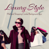 Luxury Style: Mall and Shopping Center Background Jazz - Various Artists