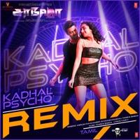 Kadhal Psycho - Groovedev Remix - Single