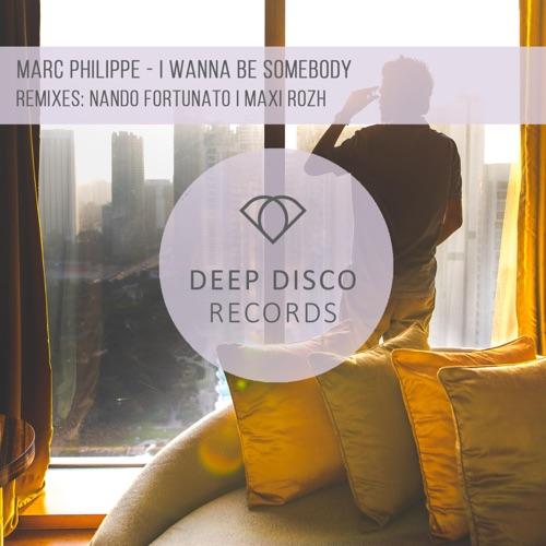 Marc Philippe - I Wanna Be Somebody Image