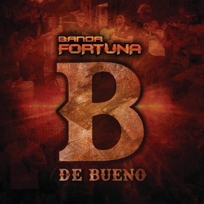 B De Bueno - Single - Banda Fortuna