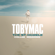 The St. Nemele Collab Sessions - TobyMac - TobyMac
