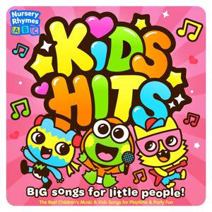 Nursery Rhymes ABC - Kids Hits - Big Songs for Little People - The Best Children's Music & Kids Songs for Playtime & Party Fun