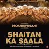 Shaitan Ka Saala From Housefull 4 - Sohail Sen & Vishal Dadlani mp3