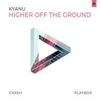 Higher Off The Ground - KYANU