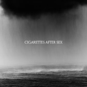 Cigarettes After Sex - Don't Let Me Go