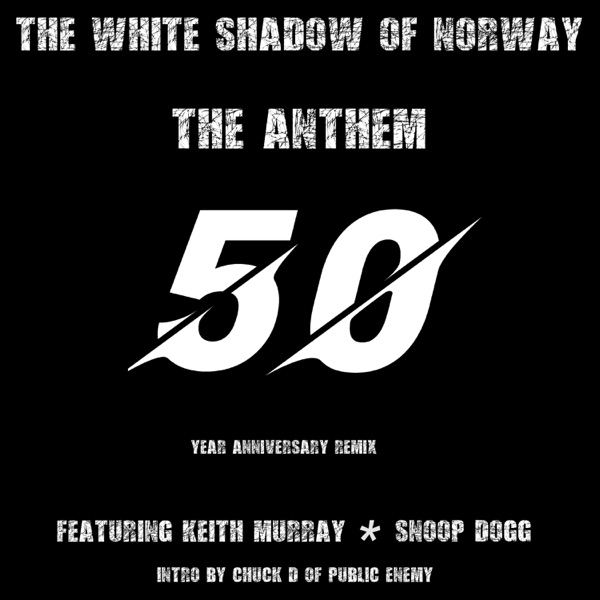 The Anthem (50th. Anniversary Remix) [feat. Keith Murray, Chuck D & Snoop Dogg] - EP