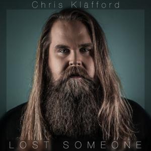 Chris Kläfford - Lost Someone