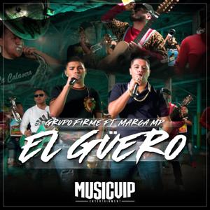 Grupo Firme - El Güero (Feat. Marca MP)