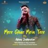 Mere Ghar Mein Tere feat Abhay Jodhpurkar Neha Mahajan Vijay Andalkar Single