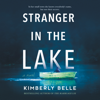 Kimberly Belle - Stranger in the Lake  artwork