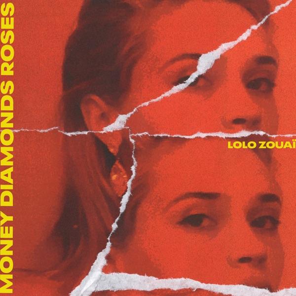 Lolo Zouai - Money Diamonds Roses