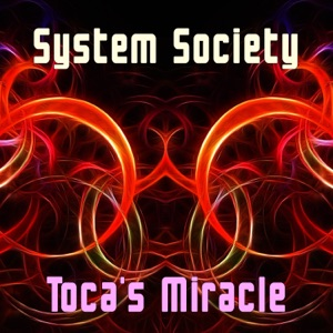 System Society - Toca's Miracle (Radio Edit)