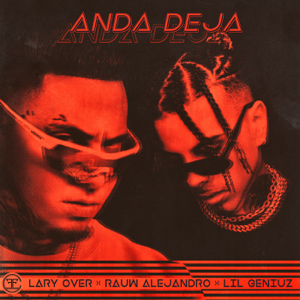 Lary Over, Rauw Alejandro & Lil Geniuz - Anda Deja