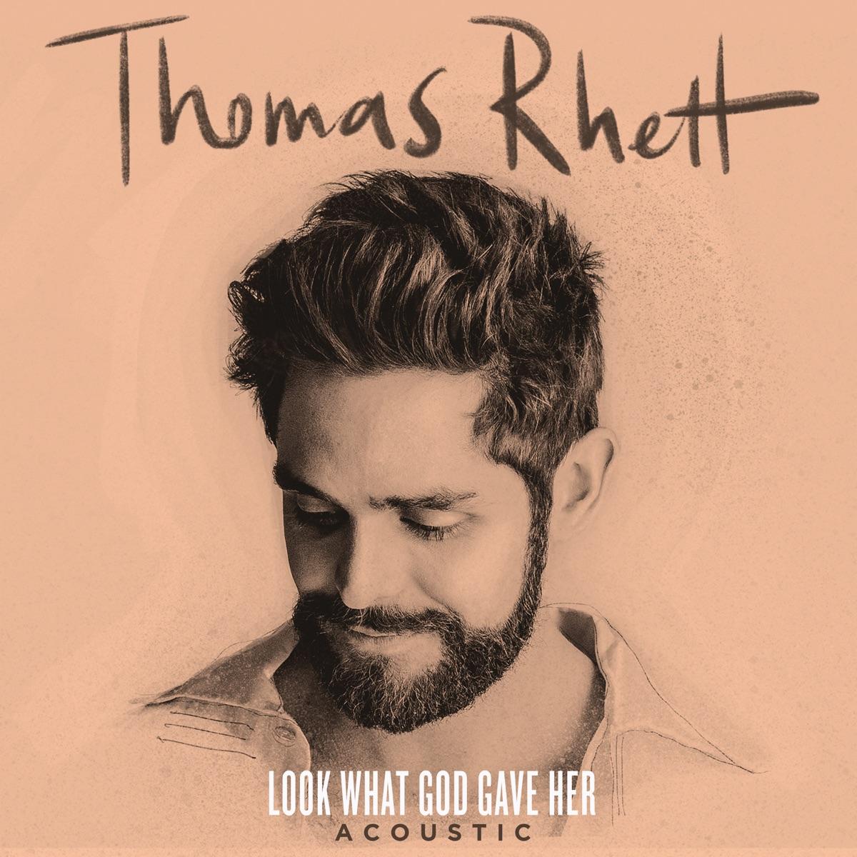 Look What God Gave Her Acoustic - Single Thomas Rhett CD cover
