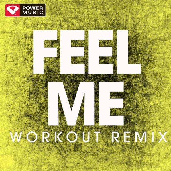 Feel Me (Workout Remix) - Single
