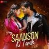 Saanson Ki Tarah