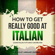Polyglot Language Learning - Italian: How to Get Really Good at Italian (2nd Edition): Learn Italian to Fluency and Beyond (Unabridged)