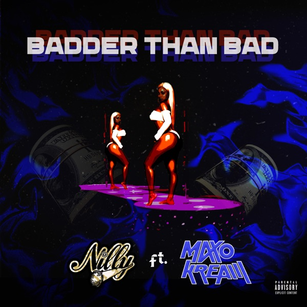Badder Than Bad (feat. Maxo Kream) - Single