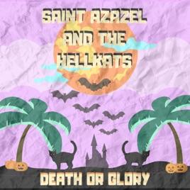 Death or Glory by Saint Azazel and the Hellkats