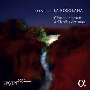 Giovanni Antonini & Il Giardino Armonico - Haydn 2032, Vol. 8: La Roxolana